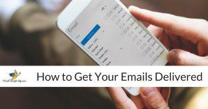 How to Get Your Emails Delivered