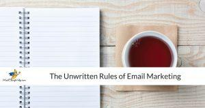 The Unwritten Rules of Email Marketing