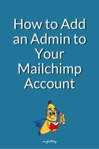 How to Add an Admin to Your Mailchimp Account (2) (1)