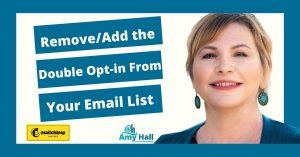 How to Remove or Add the Double Opt In From Your Mailchimp Email List