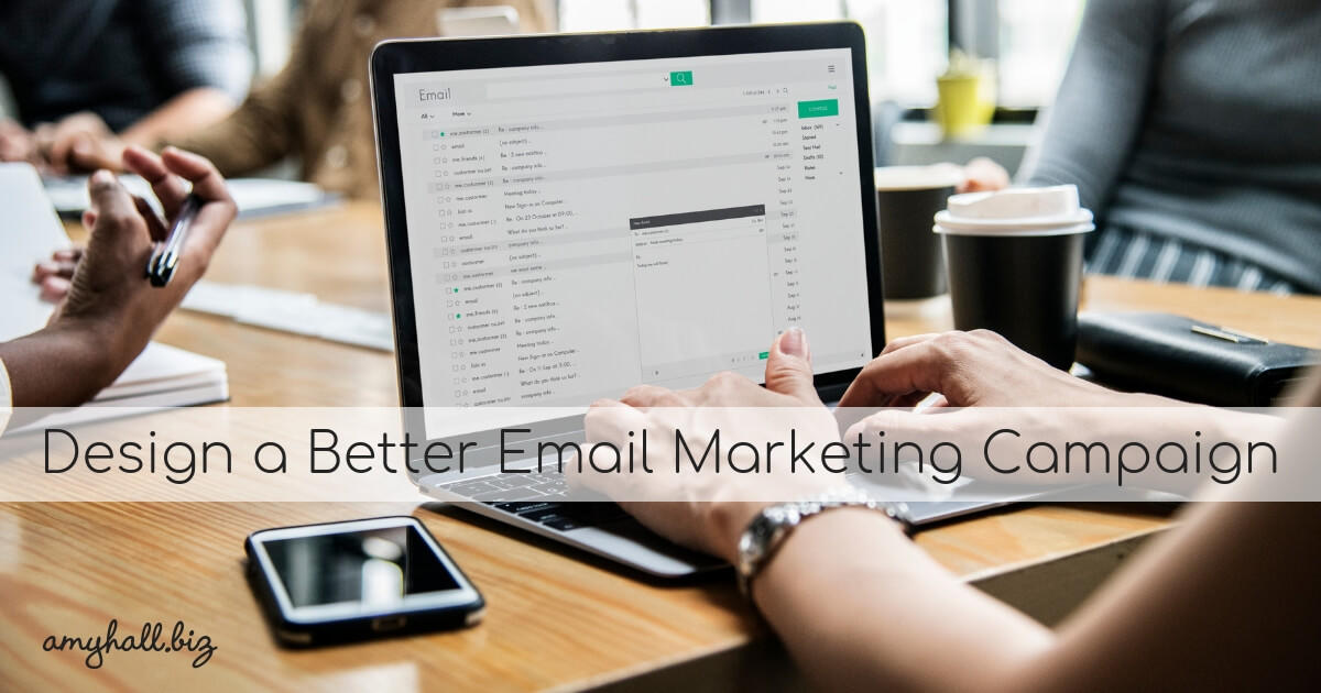 Design a Better Email Marketing Campaign