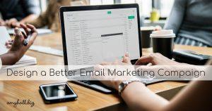 Design a Better Email Marketing Campaign (1)
