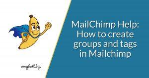 MailChimp Help_ How to create groups and tags in Mailchimp