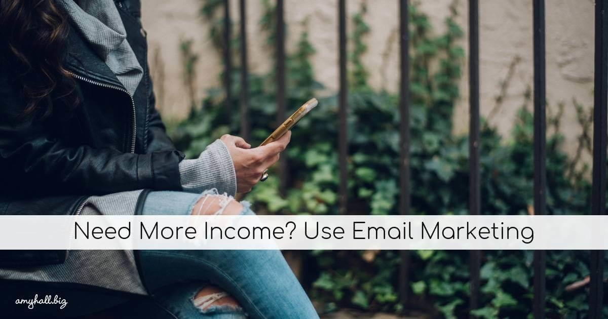 Need More Income_ Use Email Marketing