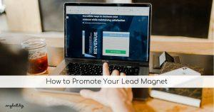How to Promote Your Lead Magnet