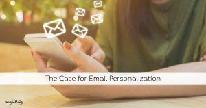 Reading email on a iPhone The Case for Email Personalization