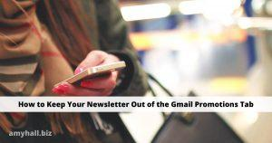 How to Keep Your Newsletter Out of the Gmail Promotions Tab