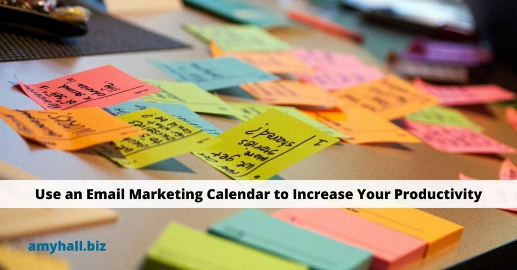 post it notes used for planning Use an Email Marketing Calendar to Increase Your Productivity