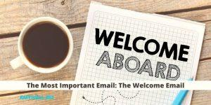 The Most Important Email_ The Welcome Email