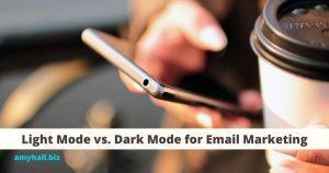 Light Mode vs. Dark Mode for Email Marketing