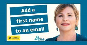 How to add a first name to your Mailchimp Campaign
