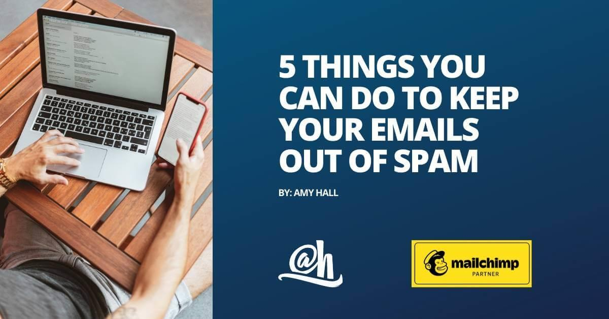 Introduction image for 5 things you can do to keep your emails out of spam
