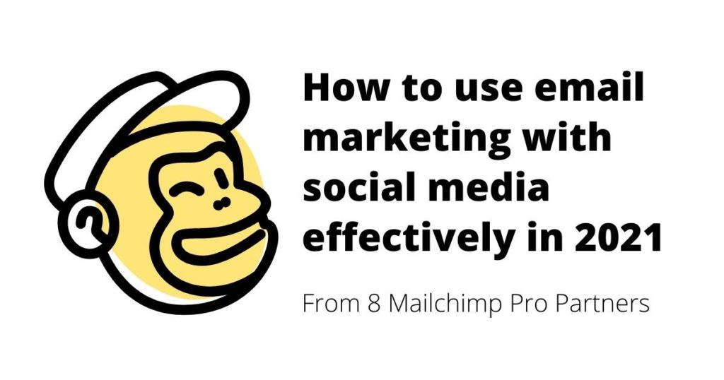 How to use email marketing with social media effectively in 2021