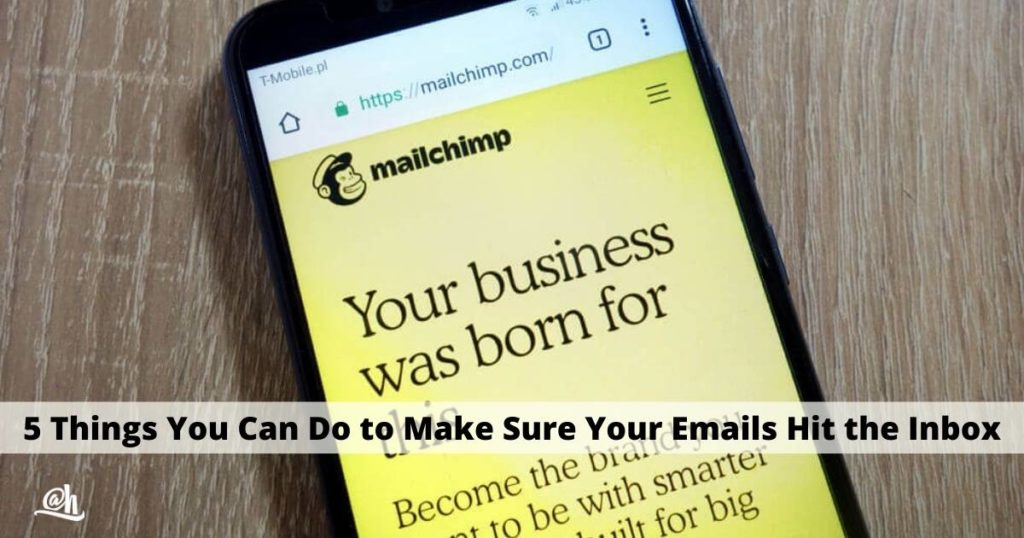 5 Things You Can Do to Make Sure Your Emails Hit the Inbox