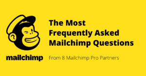 The Most Frequently Asked Mailchimp Questions